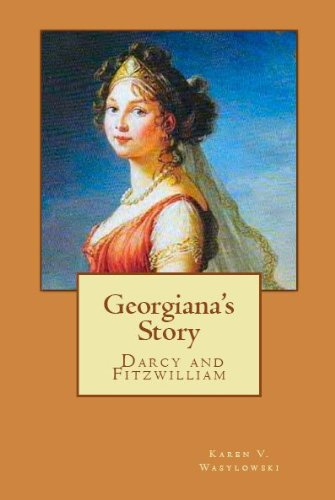 Georgiana's Story (Darcy and Fitzwilliam)